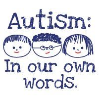 Autism: In our own words