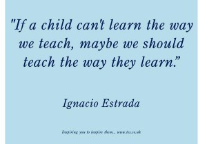 A child can't learn the way we teach...